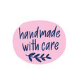 handmade with care message or phrase for labels or vector image