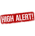 high alert grunge rubber stamp vector image