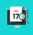 computer with calendar date magnifier glass vector image vector image