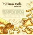 italian pasta sketch poster with fresh macaroni vector image vector image
