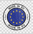 made in european union stamp in grunge style vector image
