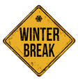 winter break vintage rusty metal sign vector image vector image