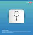 push pin icon - blue sticker button vector image