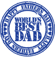 Happy fathers day worlds best dad stamp vector image vector image