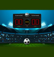 soccer football field with scoreboard and vector image vector image