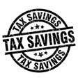 tax savings round grunge black stamp vector image vector image