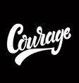 courage lettering phrase on dark background vector image vector image