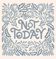 not today one color vector image