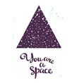 You are a space Hand drawn calligraphic quote with vector image vector image