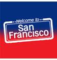 welcome to san francisco city design vector image