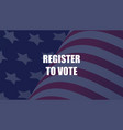register to vote poster design vector image
