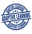 adaptive learning blue round grunge stamp vector image vector image