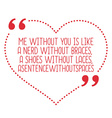 Funny love quote Me without you is like a nerd vector image vector image