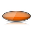 glass orange button oval 3d button with metal vector image vector image