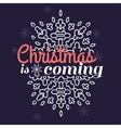 Christmas is coming card with snowflake ornament vector image vector image