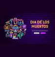 dia de los muertos neon banner design vector image vector image