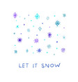 let it snow flakes fall winter season postcard vector image vector image