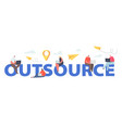 outsource concept global outsourcing team vector image vector image