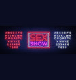 sex show neon sign bright night banner in neon vector image vector image