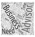 Who Needs a Business Advisor text background vector image vector image