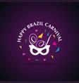 happy brazilian carnival festival white carnival vector image