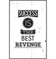 Grunge motivational poster Success is the best vector image