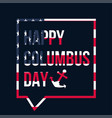 happy columbus day celebration banner vector image