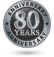 80 years anniversary silver label vector image vector image