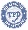 tdp approved sign or stamp vector image vector image