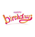 stock happy birthday font with vector image