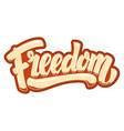 freedom lettering phrase on white background vector image vector image