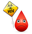 the sad drop of blood with yellow hiv virus vector image vector image
