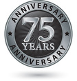 75 years anniversary silver label vector image vector image