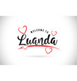 luanda welcome to word text with handwritten font vector image