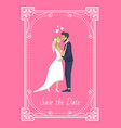 save date bride and groom wedding invitation vector image vector image