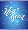 happy new year design hand-lettering text vector image vector image