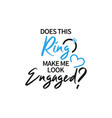 engaged ring quote lettering typography vector image