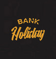 bank holiday background vector image