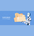 modern robot hold boxed delivery courier vector image vector image
