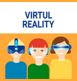 people wearing virtual reality headset modern vr vector image