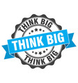 think big stamp sign seal vector image vector image