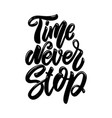 time never stop lettering phrase design element vector image vector image