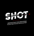 bullet shot font alphabet letters and numbers vector image