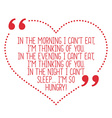 Funny love quote In the morning I cant eat Im vector image vector image
