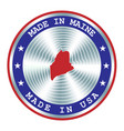 made in maine local production sign sticker seal vector image