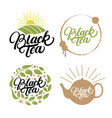 set black tea hand written lettering logos vector image vector image