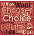 Be the Chooser text background wordcloud concept vector image