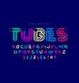 colorful tubes font alphabet letters and numbers vector image