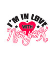 new york quotes and slogan good for t-shirt i m vector image vector image