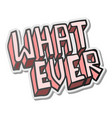 whatever word pink sticker vector image